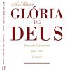 A Maior Glória de Deus