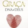 Graça: DNA de Deus