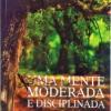 Uma Mente Moderada e Disciplinada
