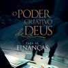 O Poder Criativo de Deus para as Finanças